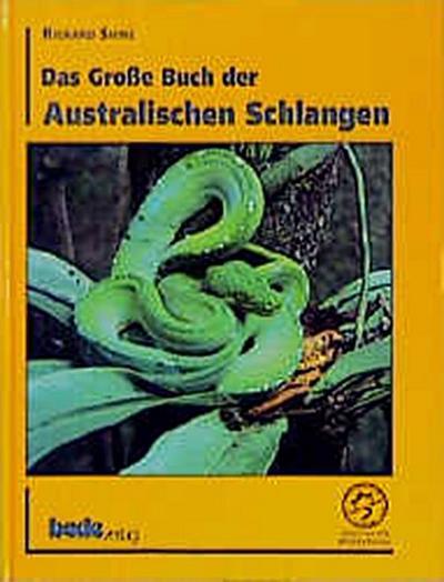 Das Große Buch der Australischen Schlangen