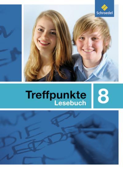 Treffpunkte Lesebuch - Allgemeine Ausgabe 2007: Lesebuch 8
