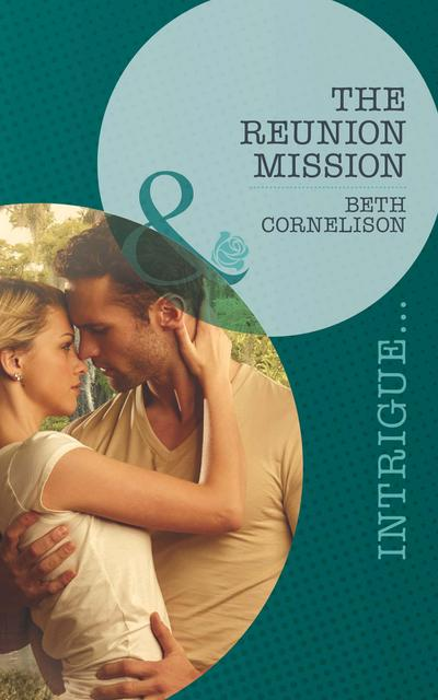 The Reunion Mission (Mills & Boon Intrigue) (Black Ops Rescues, Book 2)