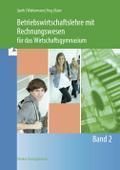 Betriebswirtschaftslehre mit Rechnungswesen für das Wirtschaftsgymnasium 2