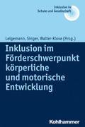 Inklusion im Förderschwerpunkt körperliche und motorische Entwicklung (Inklusion in Schule und Gesellschaft, Band 8)