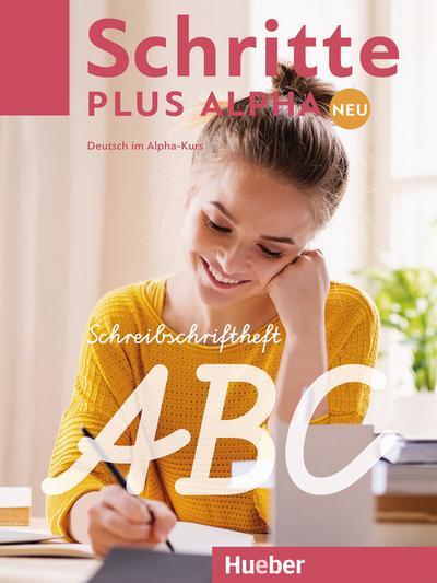 Schritte plus Alpha Neu: Deutsch im Alpha-Kurs.Deutsch als Zweitsprache / Schreibschriftheft