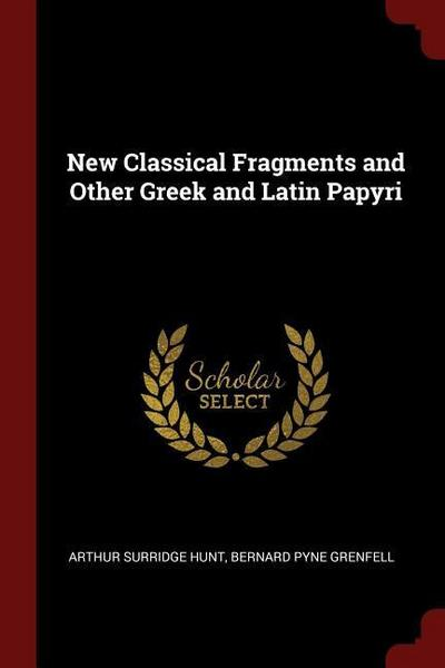 New Classical Fragments and Other Greek and Latin Papyri