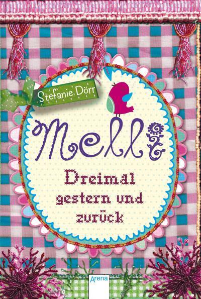 Melli. Dreimal gestern und zurück   ; Deutsch; ca. 192 S., Mit Glittering auf dem Cover