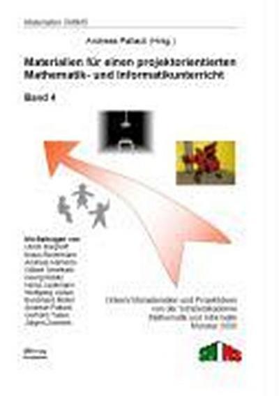 Materialien für einen projektorientierten Mathematik- und Informatikunterricht 4