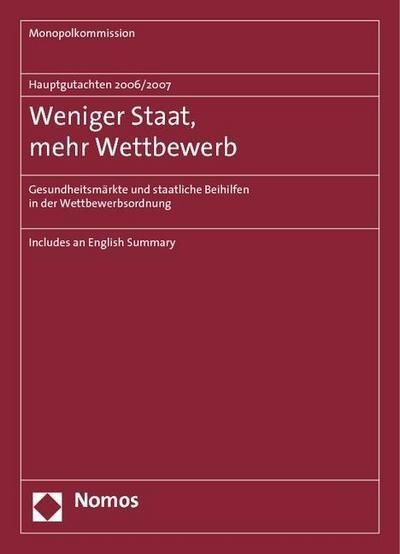 Hauptgutachten 2006/2007 - Weniger Staat, mehr Wettbewerb
