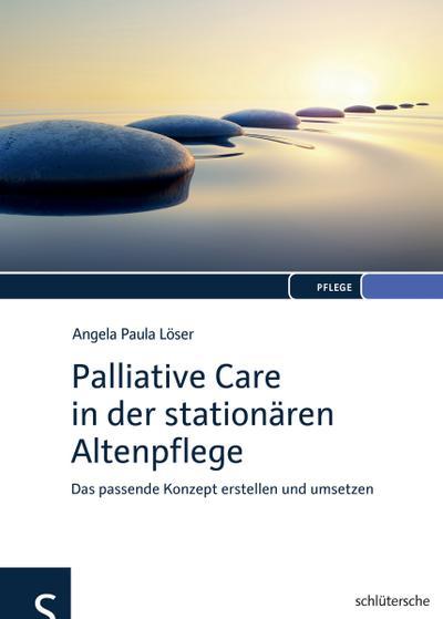 Palliative Care in der stationären Altenpflege