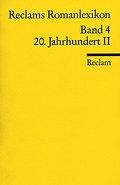 Reclams Romanlexikon Band 4: 20. Jahrhundert II