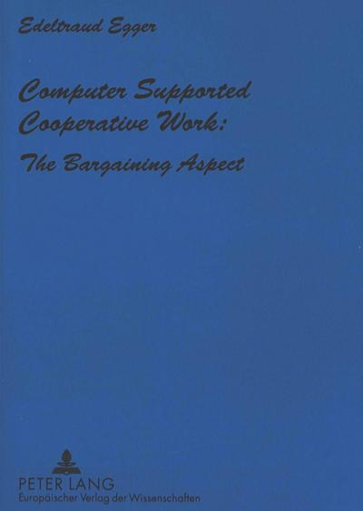 Computer Supported Cooperative Work: The Bargaining Aspect