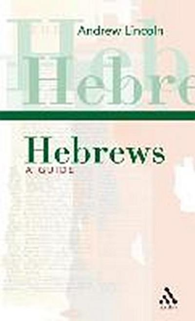 Hebrews: A Guide