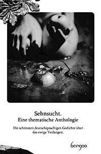Johann Wolfgang von Goethe ~ Sehnsucht. Eine thematische Antho ... 9783940525048