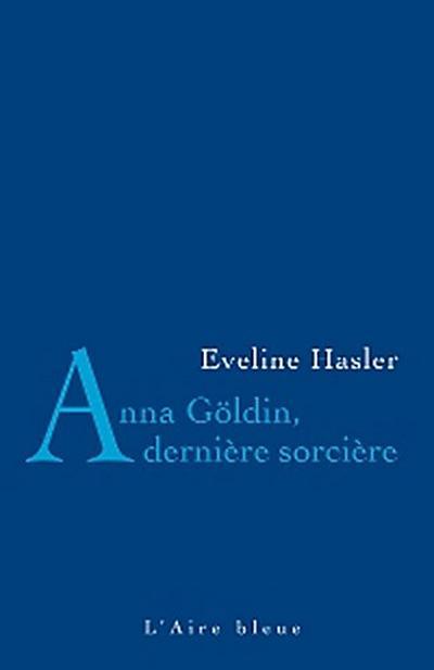 Anna Göldin, dernière sorcière
