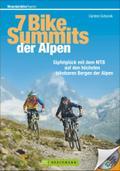 7 Bike-Summits der Alpen; Gipfelglück mit dem ...