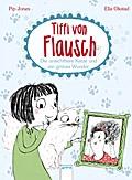 Tiffi von Flausch (3). Die unsichtbare Katze und ein grünes Wunder