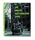 Lee Miller - Deutschland 1945
