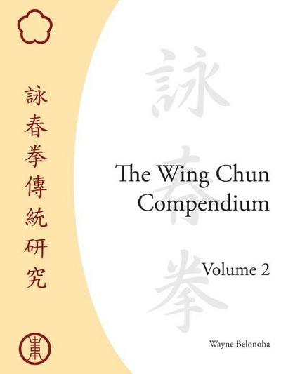 The Wing Chun Compendium, Volume Two