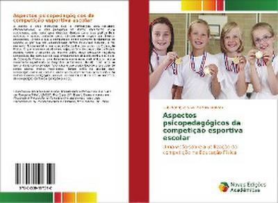 Aspectos psicopedagógicos da competição esportiva escolar