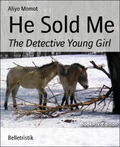 He Sold Me