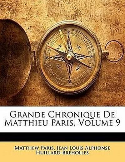 Grande Chronique De Matthieu Paris, Volume 9