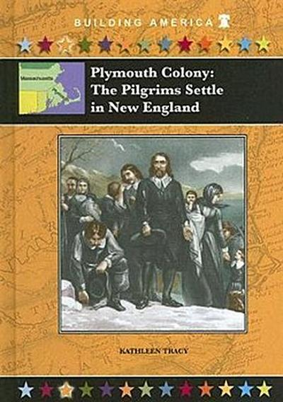 PLYMOUTH COLONY THE PILGRIMS S