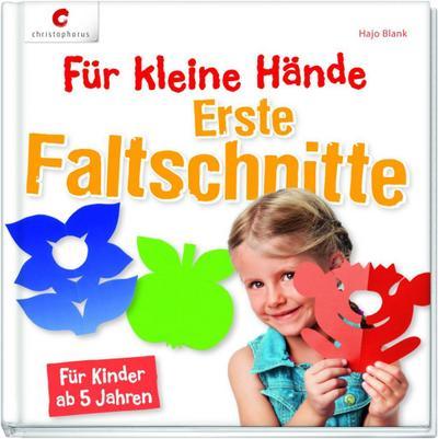 Für kleine Hände. Erste Faltschnitte; Für Kinder ab 5 Jahren; Deutsch; durchgeh. vierfarbig