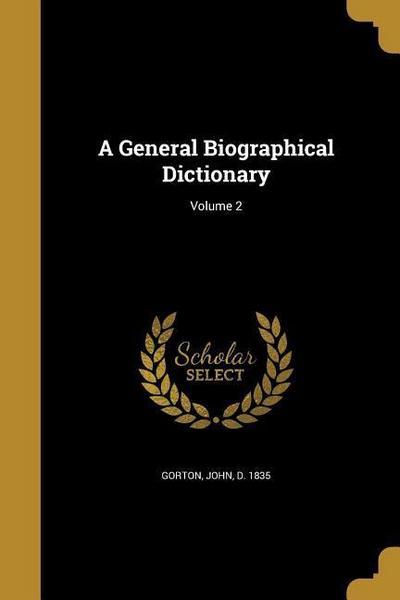 GENERAL BIOGRAPHICAL DICT V02