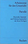 Parodie : deutsche Literatur- und Gebrauchsparodien mit ihren Vorlagen / für d. Sekundarstufe