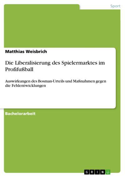 Die Liberalisierung des Spielermarktes im Profifußball