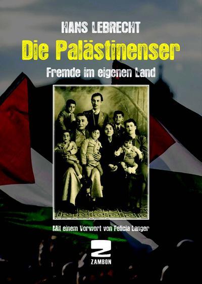 Die Palästinenser: Fremde im eigenen Land