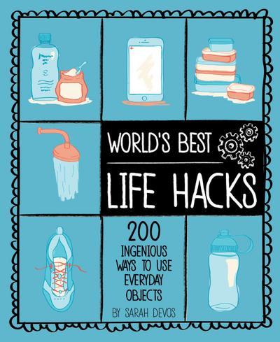 World's Best Life Hacks