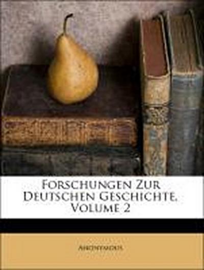 Forschungen Zur Deutschen Geschichte, Volume 2