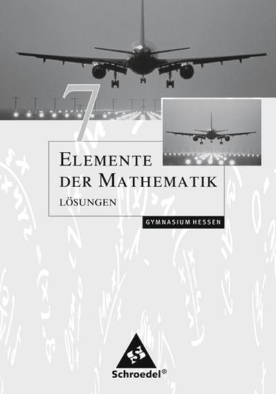 Elemente der Mathematik 7. Lösungen. Sekundarstufe 1. Hessen