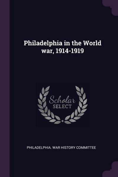 Philadelphia in the World War, 1914-1919