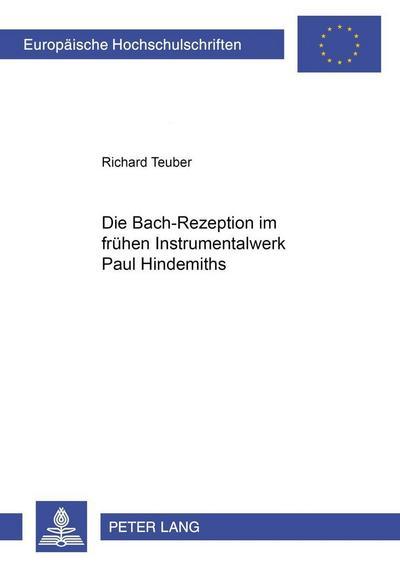 Die Bach-Rezeption im frühen Instrumentalwerk Paul Hindemiths