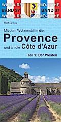 Mit dem Wohnmobil in die Provence und an die Cote d' Azur. Teil 1: Der Westen