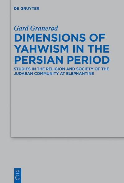Dimensions of Yahwism in the Persian Period