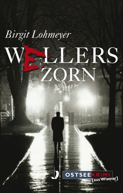 Wellers Zorn