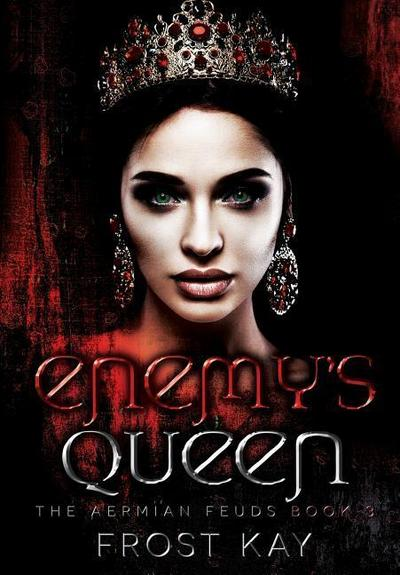 Enemy's Queen: The Aermian Feuds: Book Three