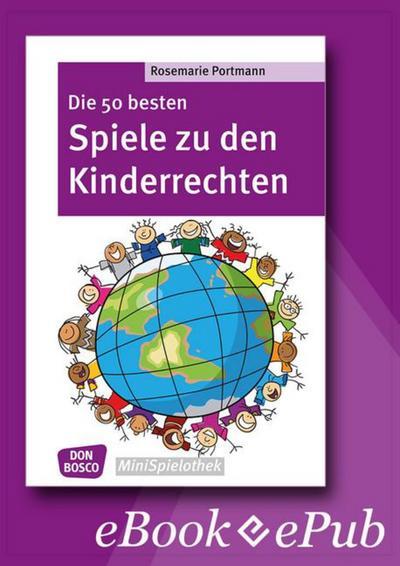 Die 50 besten Spiele zu den Kinderrechten - eBook