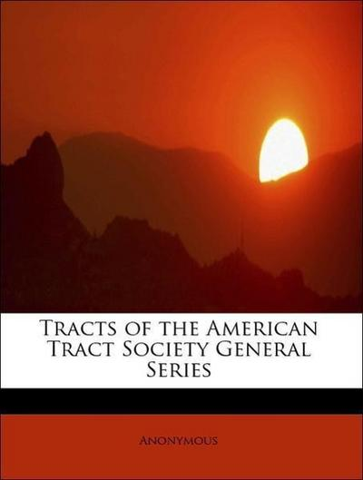 Tracts of the American Tract Society General Series