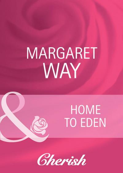 Home To Eden (Mills & Boon Cherish) (Koomera Crossing, Book 4)