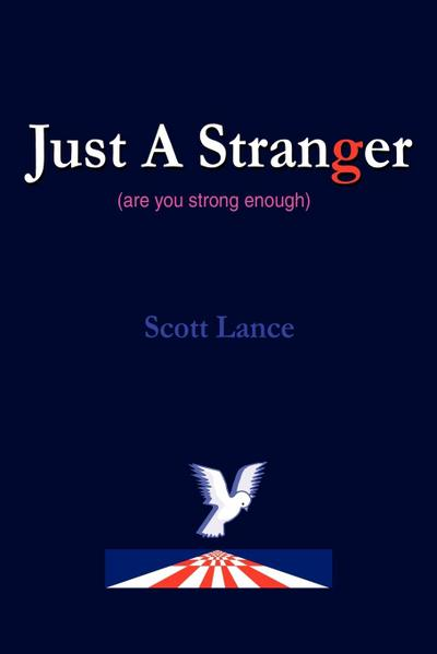 Just a Stranger: Are You Strong Enough