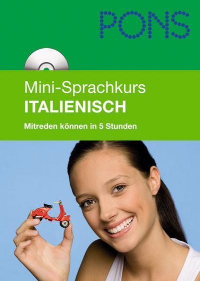 PONS Mini-Sprachkurs Italienisch: Mitreden können in 5 Stunden. Mit Mini-CD (mit MP3-Dateien) von Susanne Godon (2010) Broschiert
