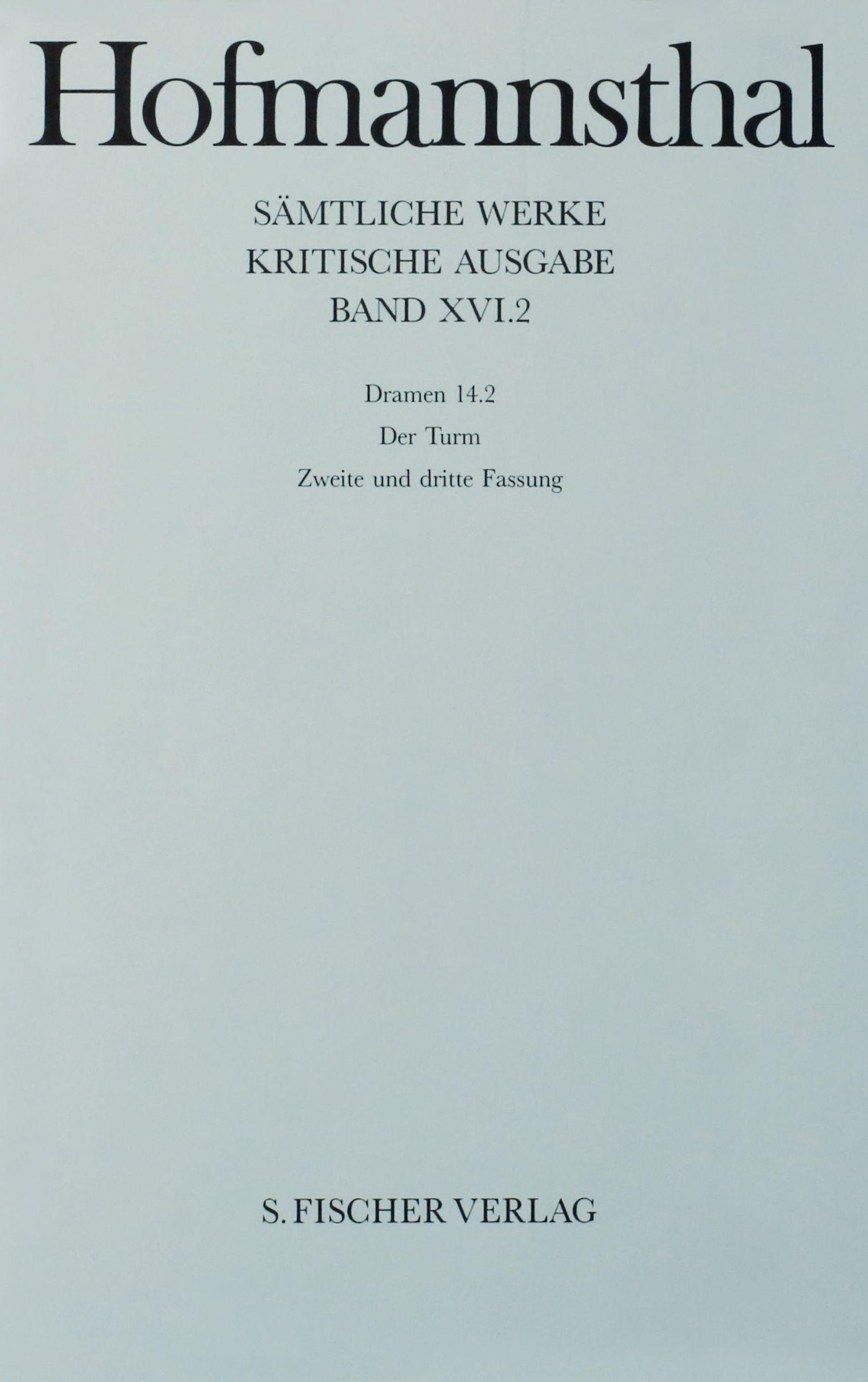 Dramen 14.2. Der Turm. Zweite Fassung und dritte Fassung, Hugo von Hofmanns ...