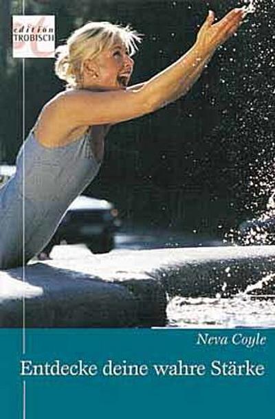 Entdecke deine wahre Stärke - Hänssler - Taschenbuch, Deutsch, Neva Coyle, ,