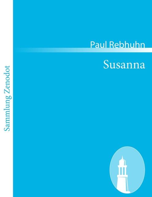 Paul Rebhuhn / Susanna /  9783843060264