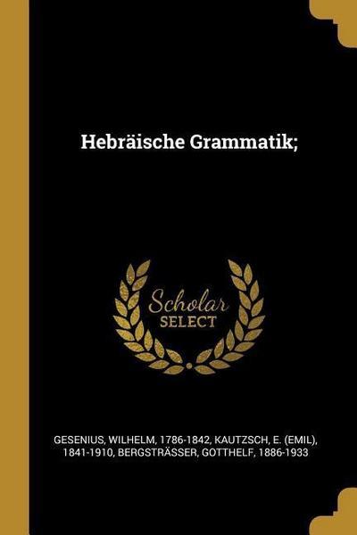 Hebräische Grammatik;