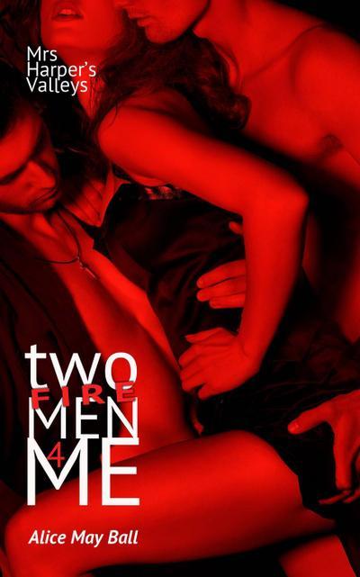 Two Firemen for me (Mrs Harper's Valleys, #5)
