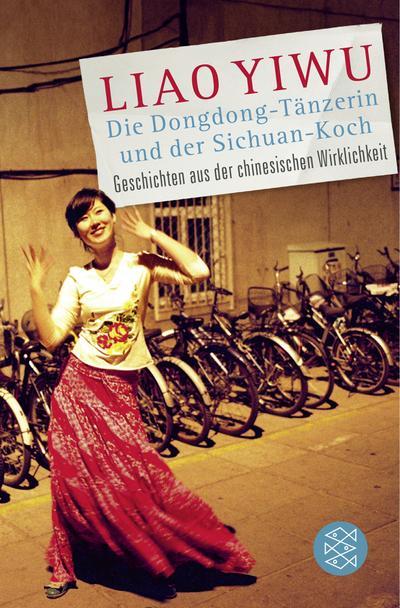 Die Dongdong-Tänzerin und der Sichuan-Koch: Geschichten aus der chinesischen Wirklichkeit.