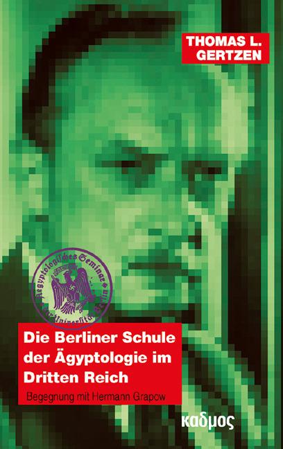Die Berliner Schule der Ägyptologie im Dritten Reich Thomas L ... 9783865992697